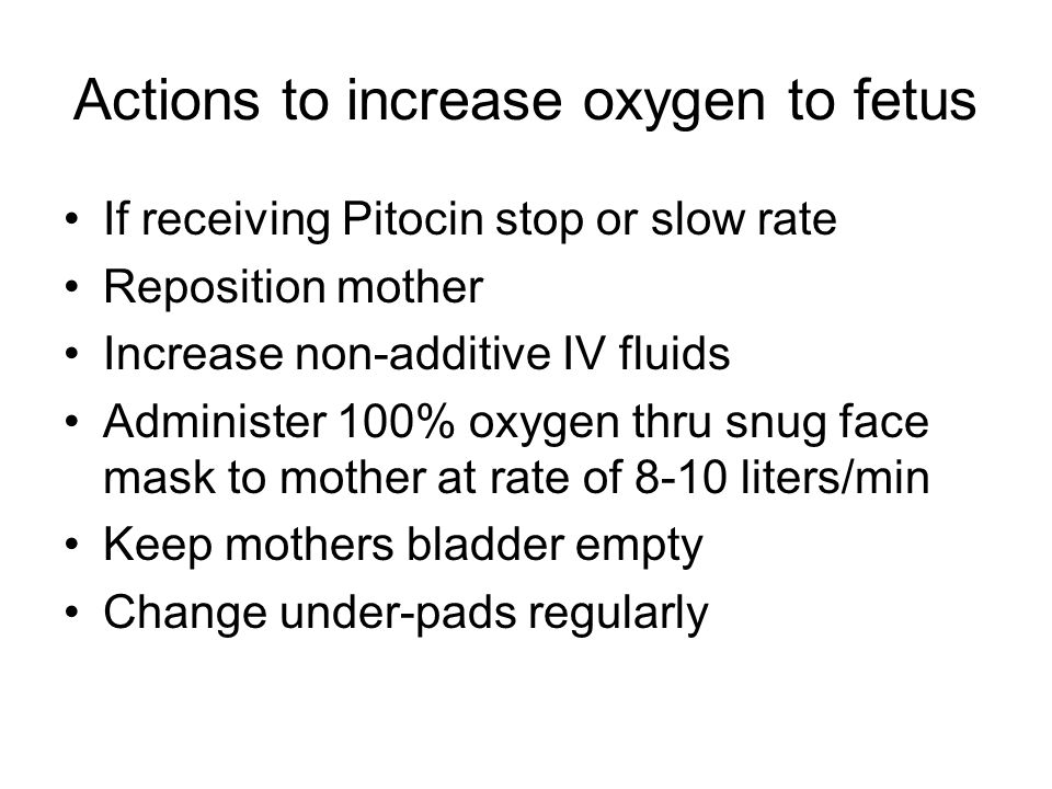 Actions to increase oxygen to fetus
