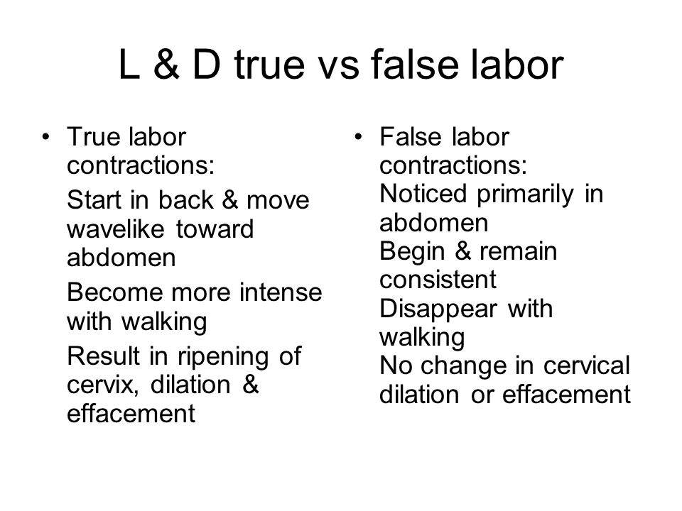L & D true vs false labor True labor contractions: