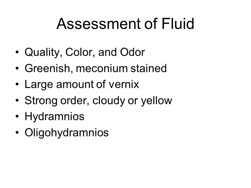 Assessment of Fluid Quality, Color, and Odor