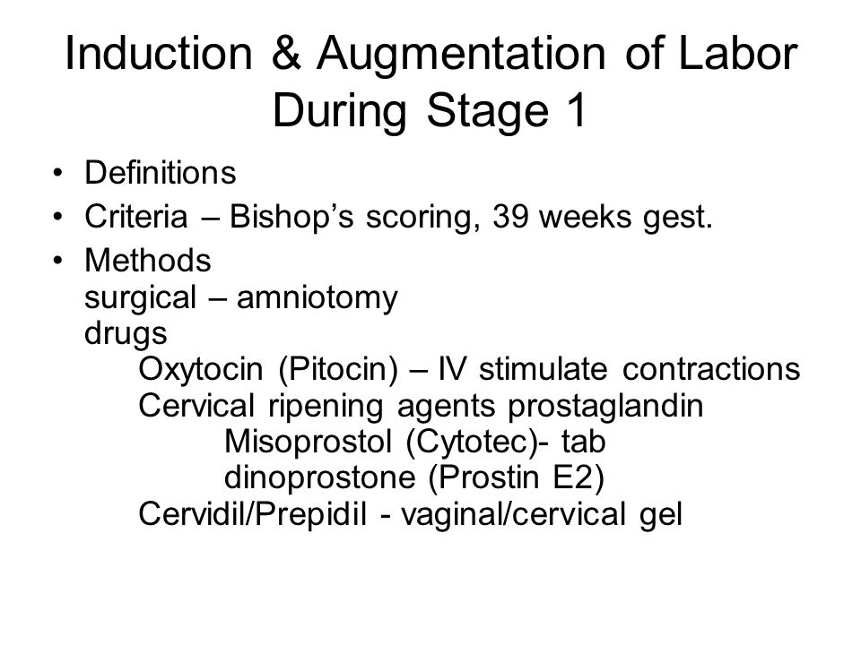 Induction & Augmentation of Labor During Stage 1
