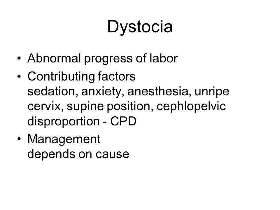 Dystocia Abnormal progress of labor