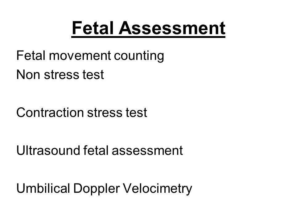 Fetal Assessment Fetal movement counting Non stress test