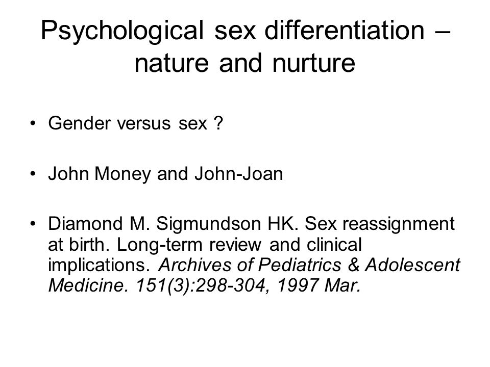 Psychological sex differentiation – nature and nurture
