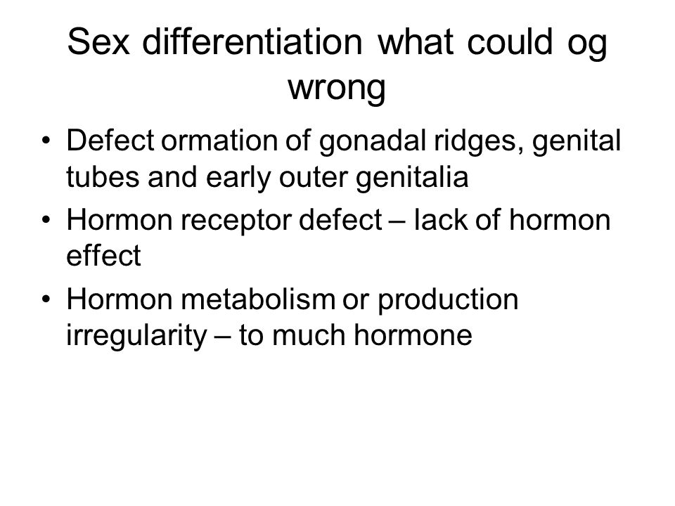 Sex differentiation what could og wrong