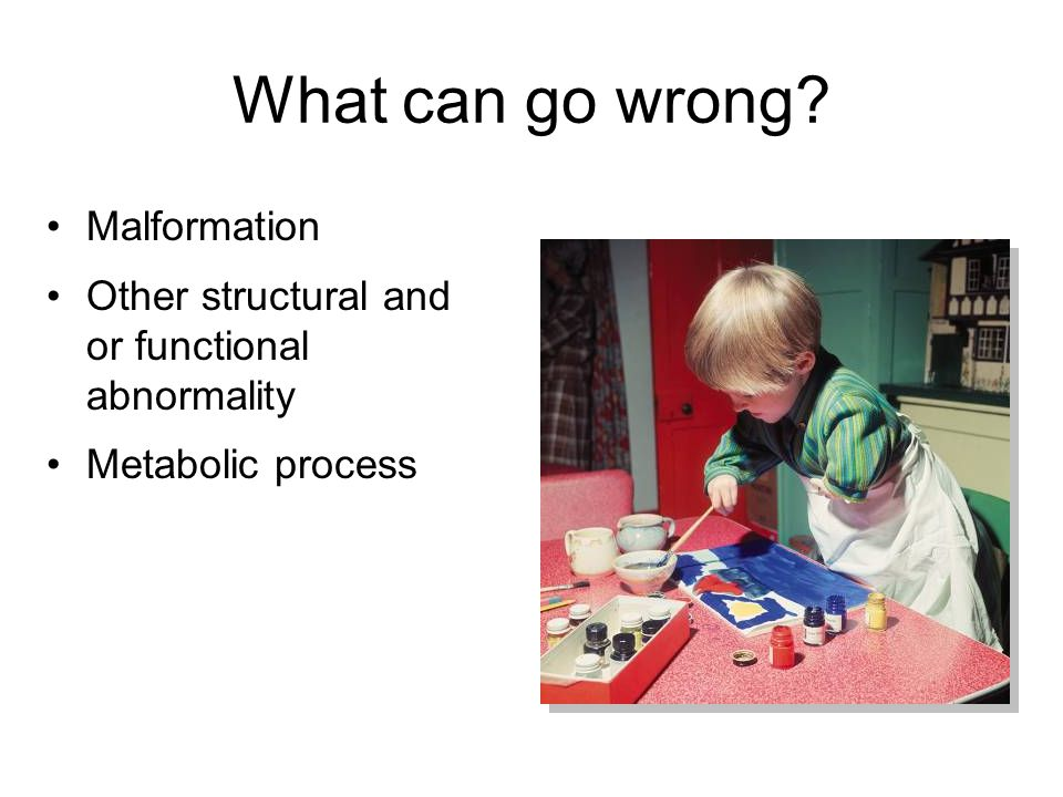 What can go wrong Malformation
