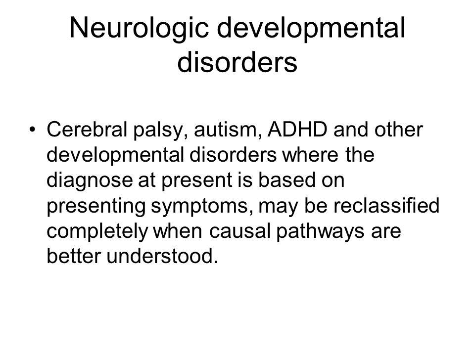 Neurologic developmental disorders
