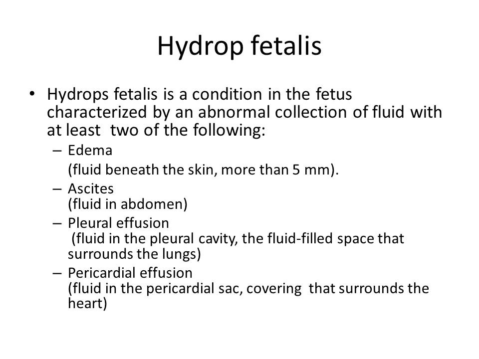 Hydrop fetalis Hydrops fetalis is a condition in the fetus characterized by an abnormal collection of fluid with at least two of the following: