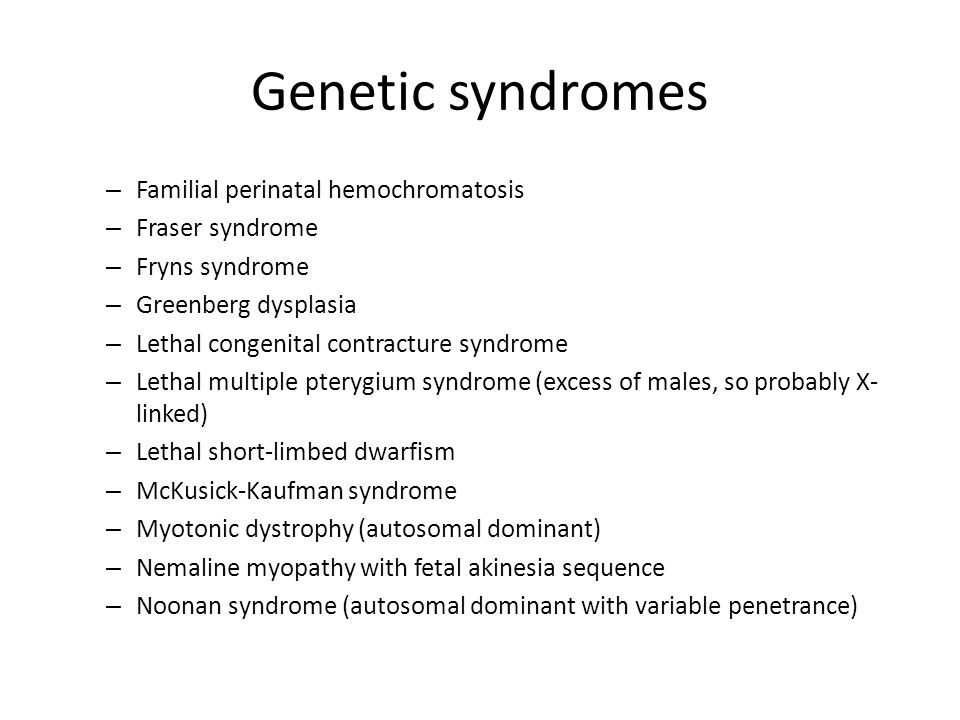 Genetic syndromes Familial perinatal hemochromatosis Fraser syndrome