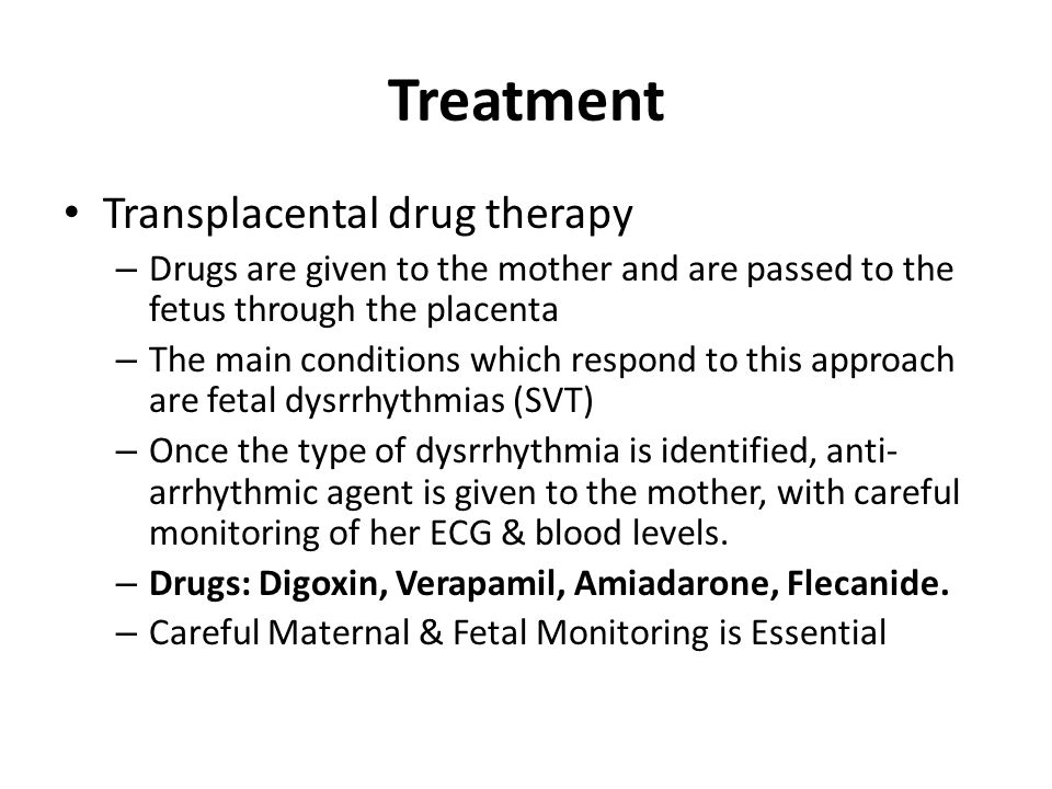 Treatment Transplacental drug therapy