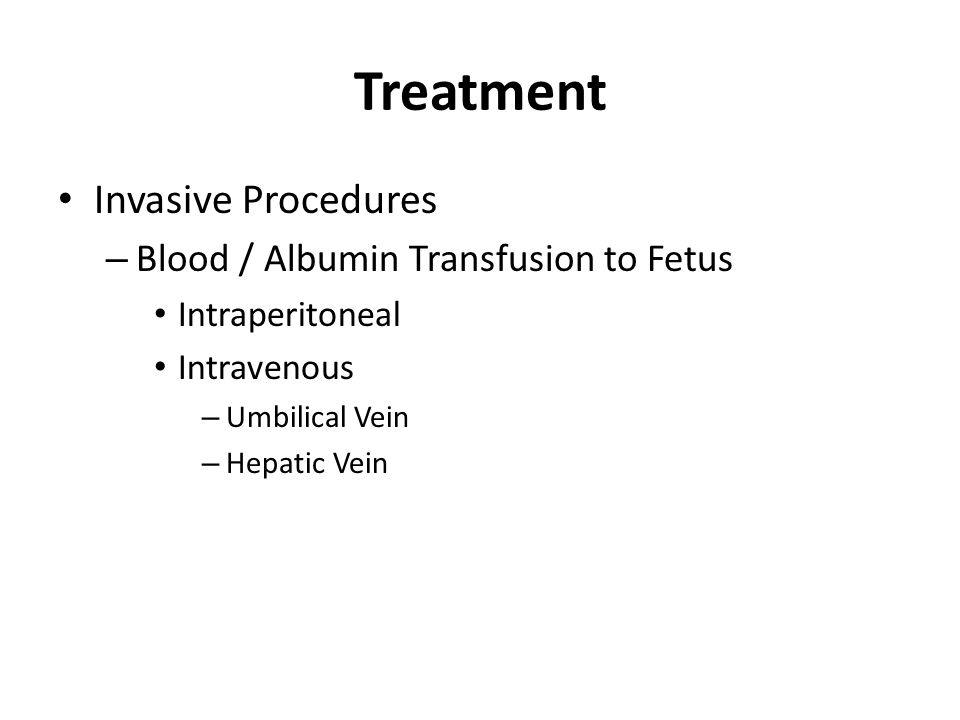 Treatment Invasive Procedures Blood / Albumin Transfusion to Fetus