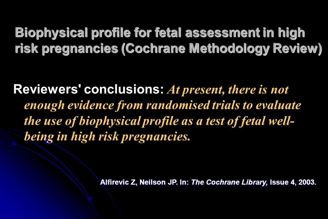 Biophysical profile for fetal assessment in high risk pregnancies (Cochrane Methodology Review)