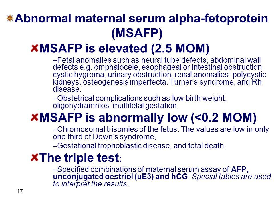 Abnormal maternal serum alpha-fetoprotein (MSAFP)