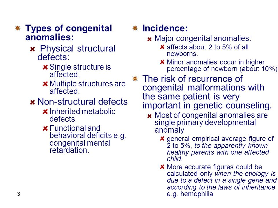 Types of congenital anomalies: Physical structural defects: