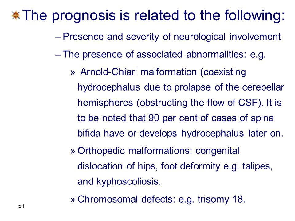 The prognosis is related to the following: