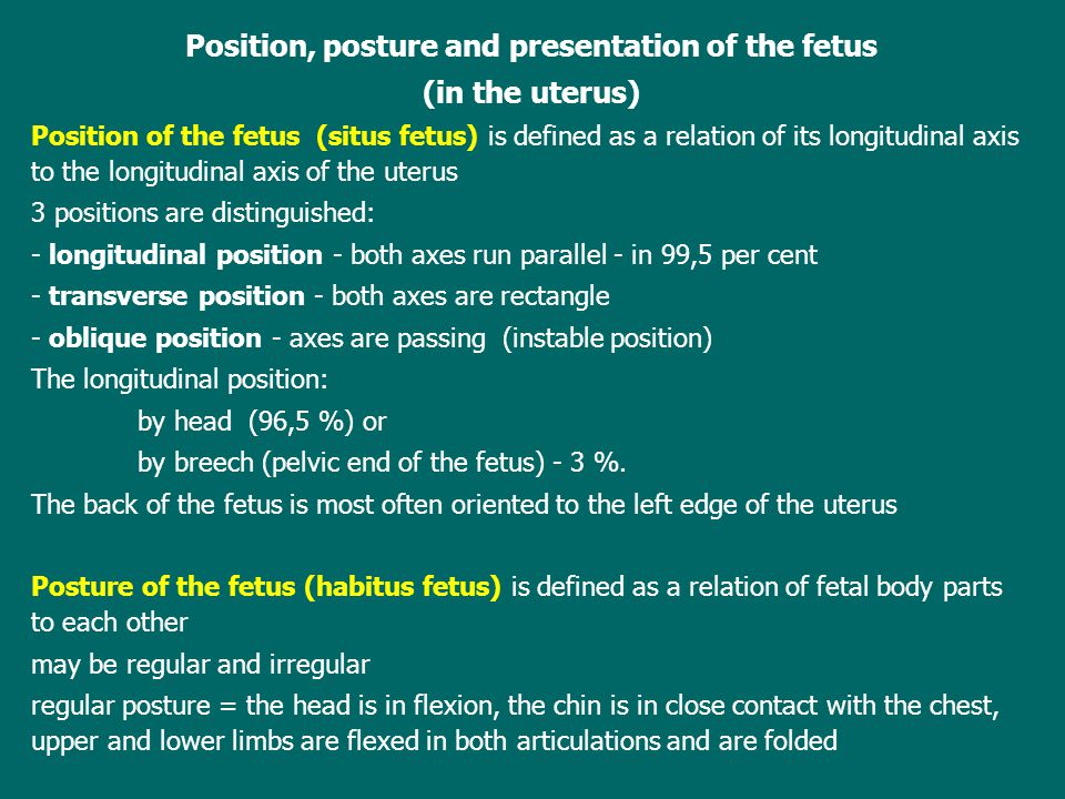 Position, posture and presentation of the fetus