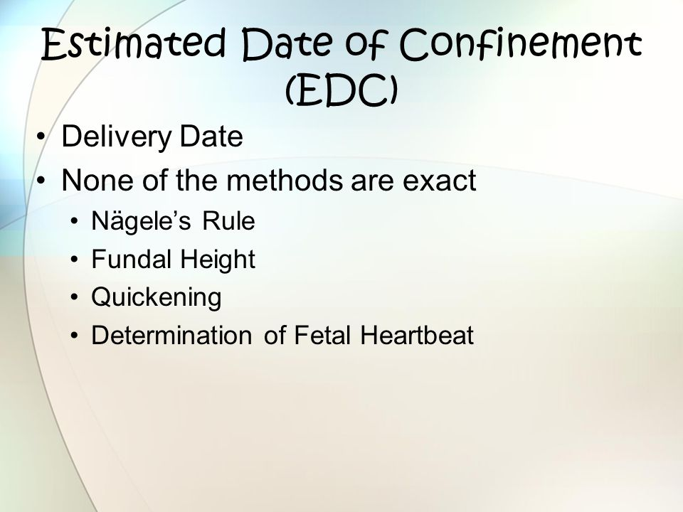Estimated Date of Confinement (EDC)