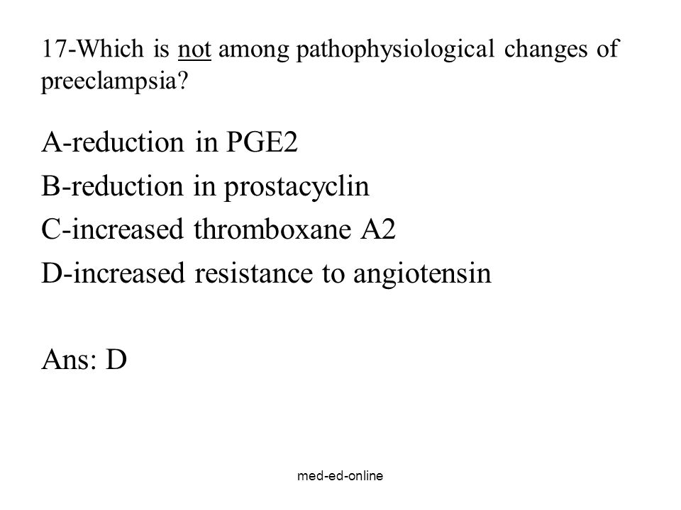 17-Which is not among pathophysiological changes of preeclampsia