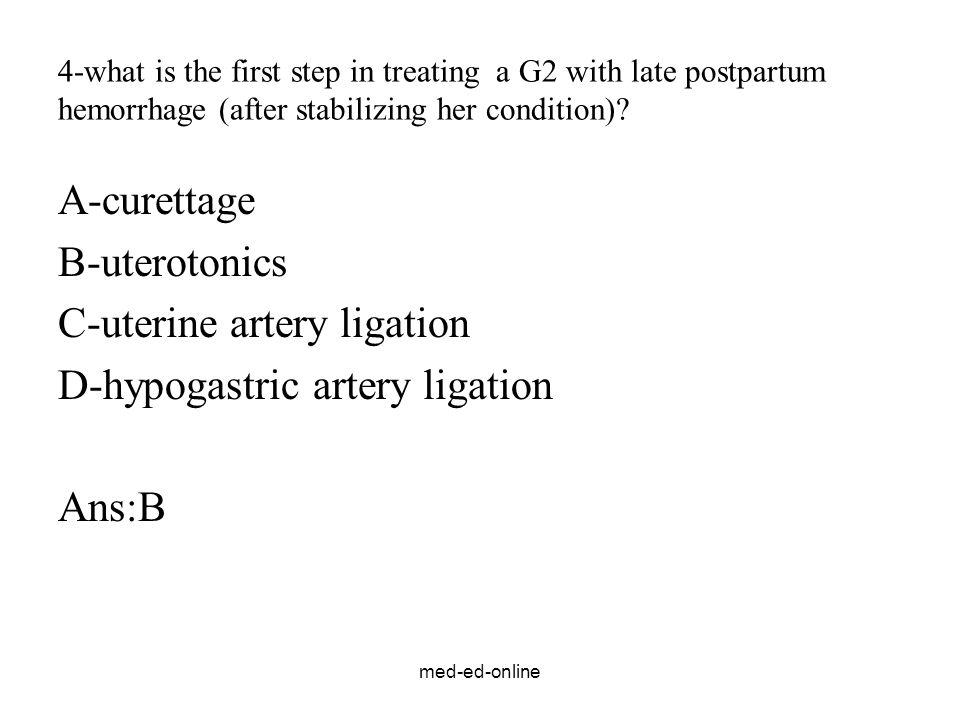 C-uterine artery ligation D-hypogastric artery ligation Ans:B