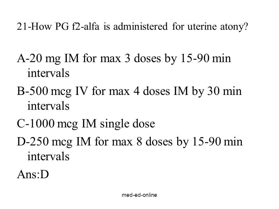 21-How PG f2-alfa is administered for uterine atony