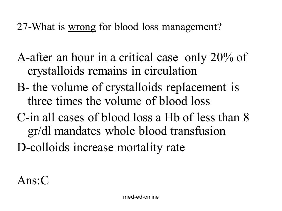 27-What is wrong for blood loss management
