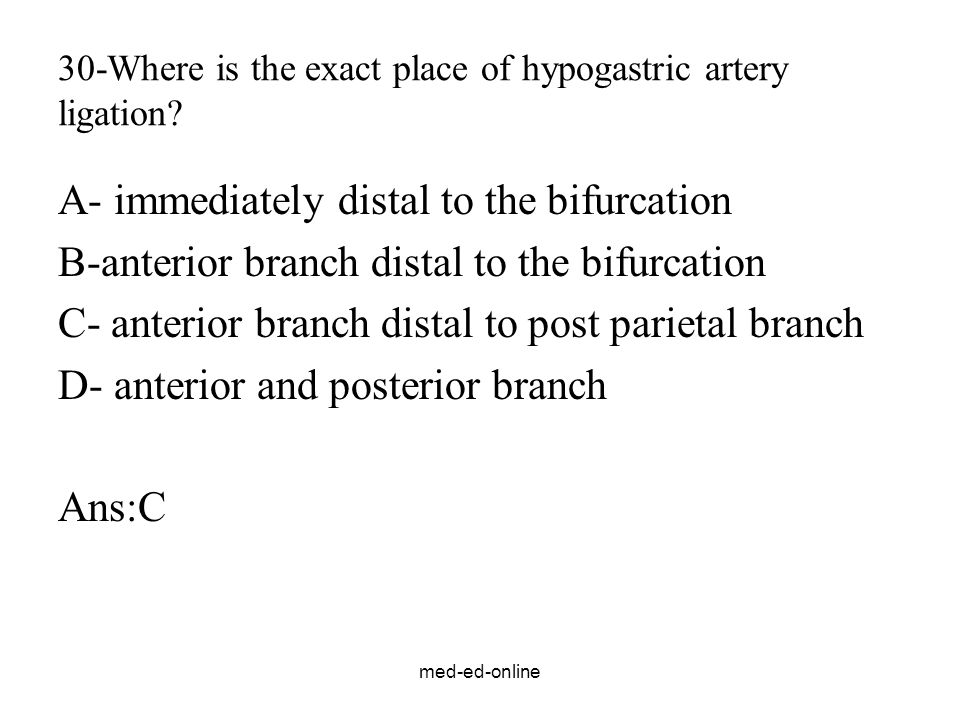 30-Where is the exact place of hypogastric artery ligation