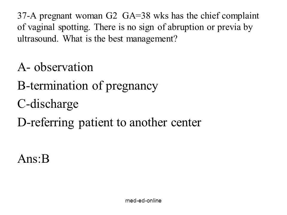 B-termination of pregnancy C-discharge
