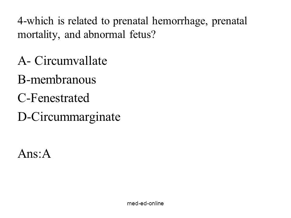 A- Circumvallate B-membranous C-Fenestrated D-Circummarginate Ans:A
