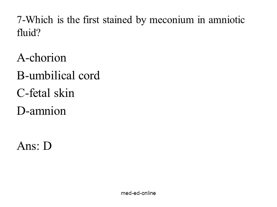 7-Which is the first stained by meconium in amniotic fluid