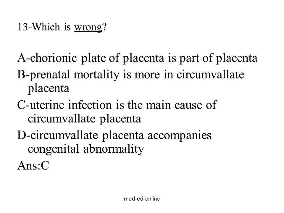A-chorionic plate of placenta is part of placenta