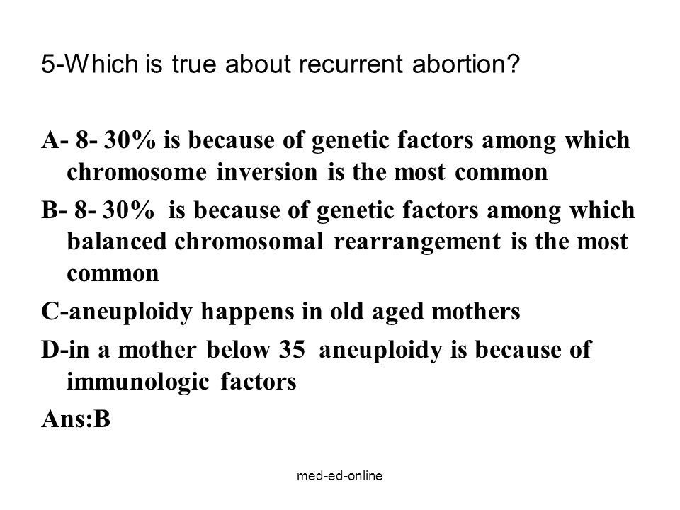5-Which is true about recurrent abortion