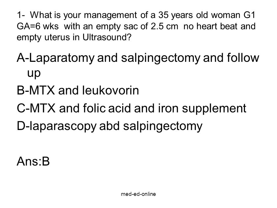 A-Laparatomy and salpingectomy and follow up B-MTX and leukovorin