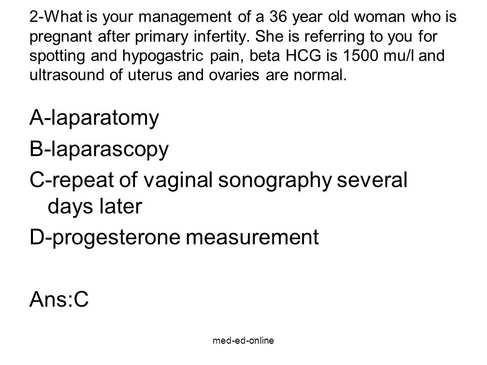C-repeat of vaginal sonography several days later