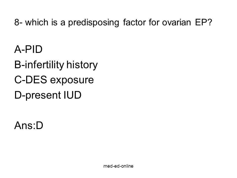 8- which is a predisposing factor for ovarian EP