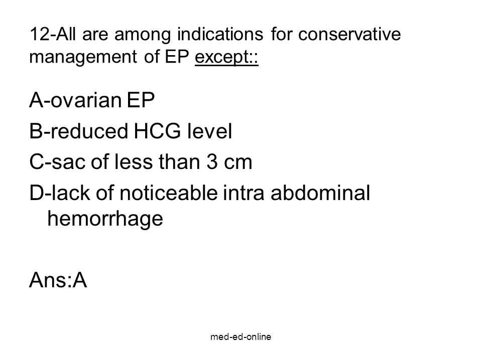 D-lack of noticeable intra abdominal hemorrhage