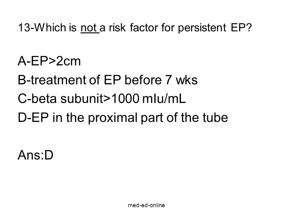 13-Which is not a risk factor for persistent EP