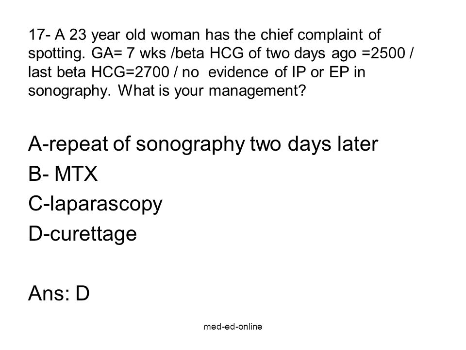 A-repeat of sonography two days later B- MTX C-laparascopy D-curettage