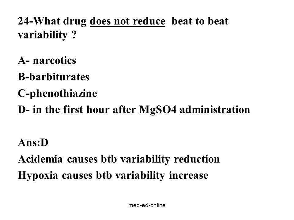 24-What drug does not reduce beat to beat variability