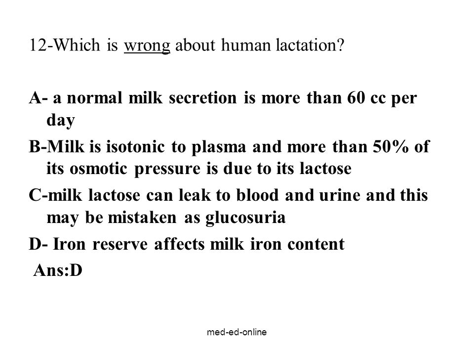 12-Which is wrong about human lactation