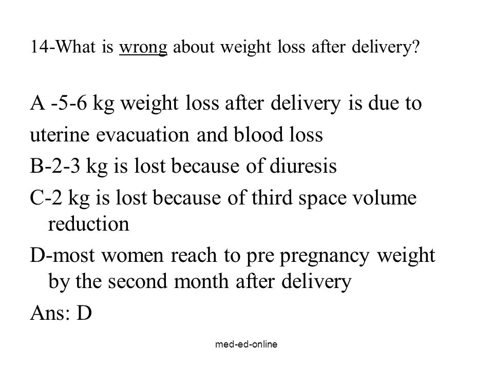 14-What is wrong about weight loss after delivery