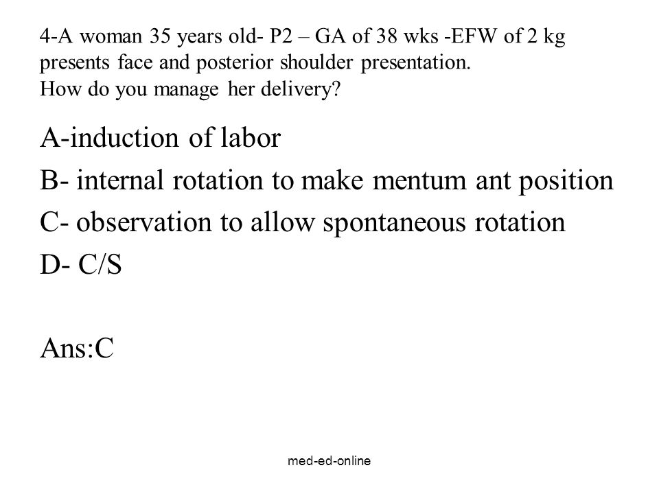 B- internal rotation to make mentum ant position