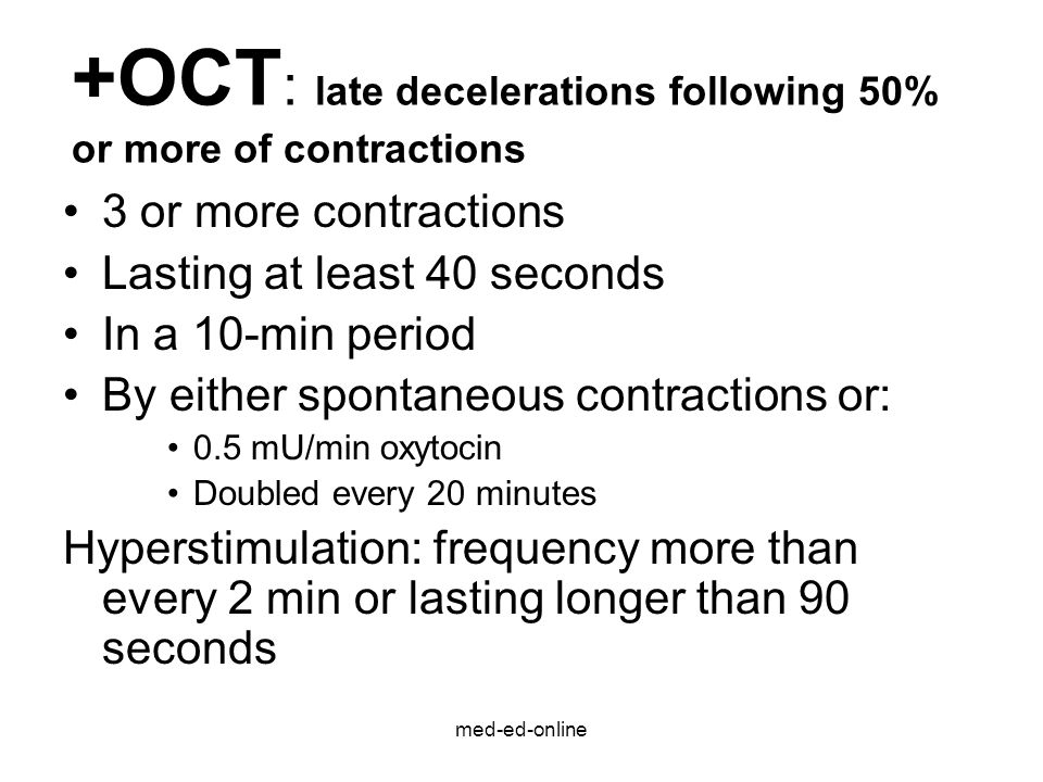 +OCT: late decelerations following 50% or more of contractions