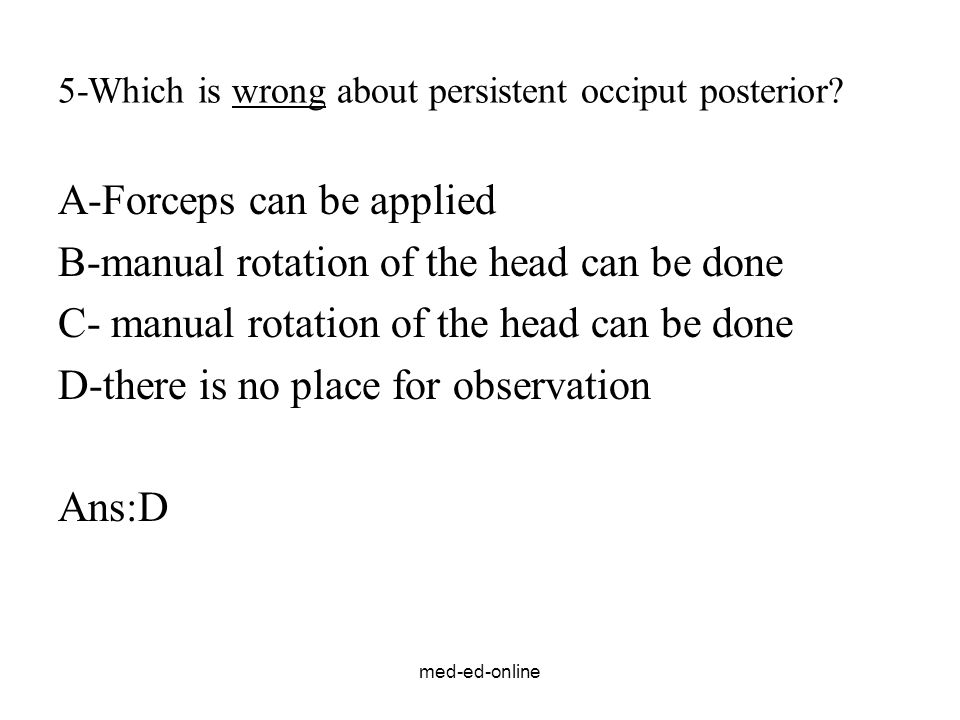 5-Which is wrong about persistent occiput posterior