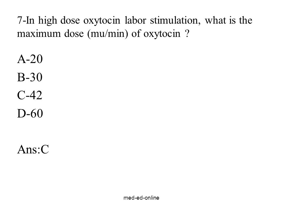 7-In high dose oxytocin labor stimulation, what is the maximum dose (mu/min) of oxytocin