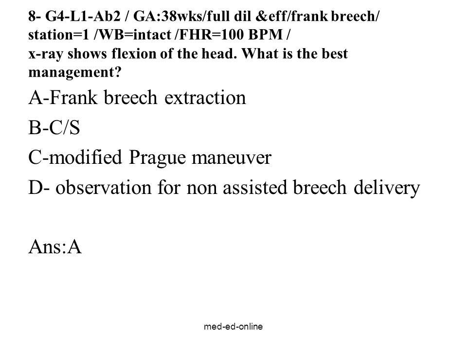 A-Frank breech extraction B-C/S C-modified Prague maneuver