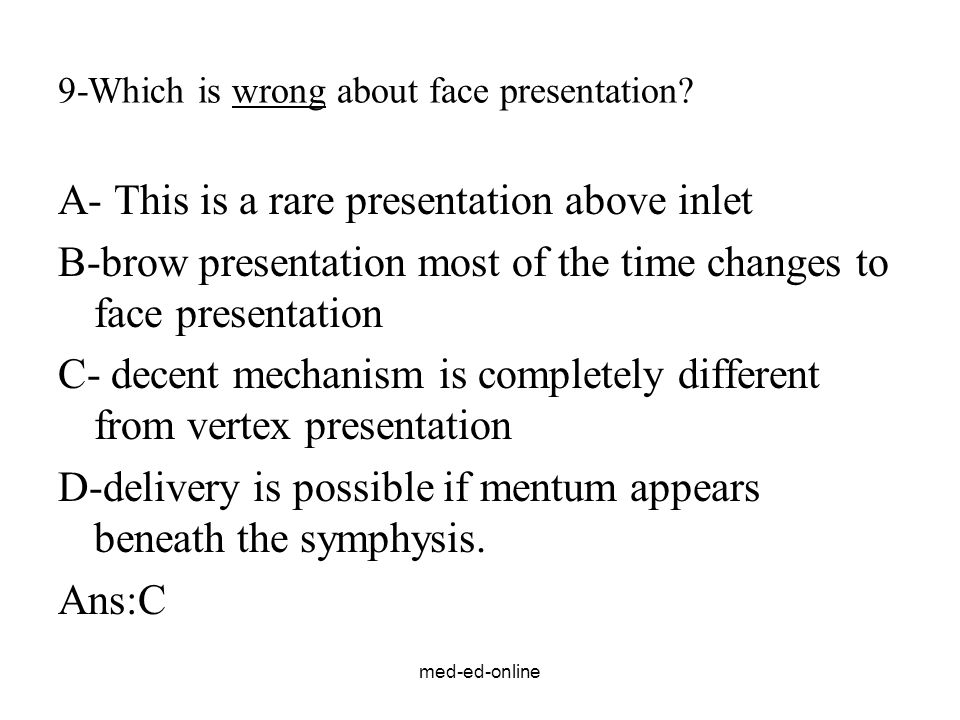 9-Which is wrong about face presentation