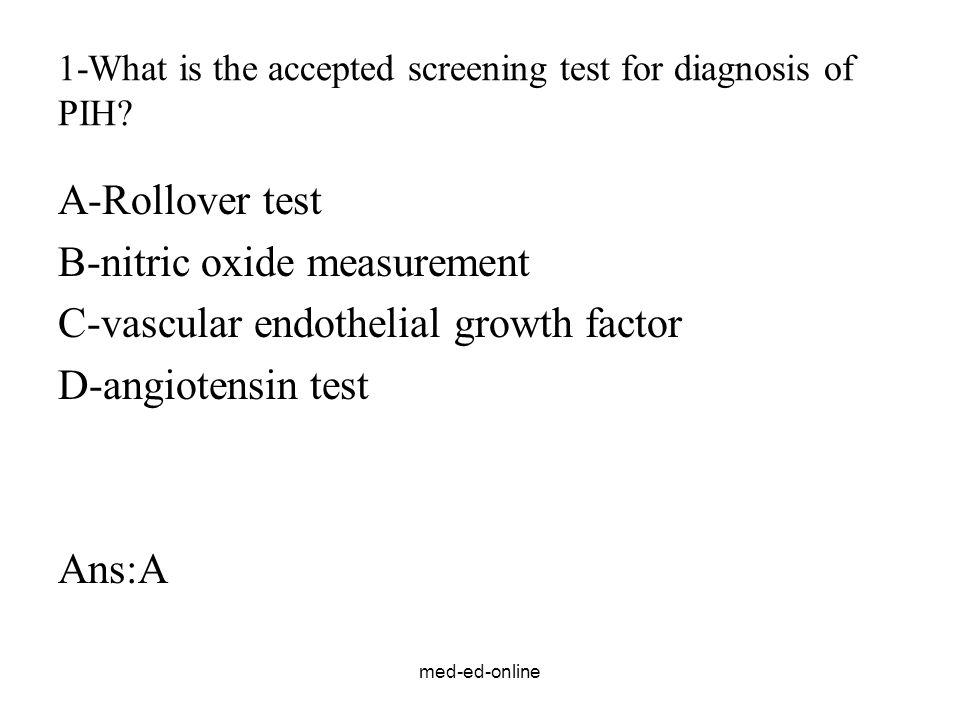 1-What is the accepted screening test for diagnosis of PIH