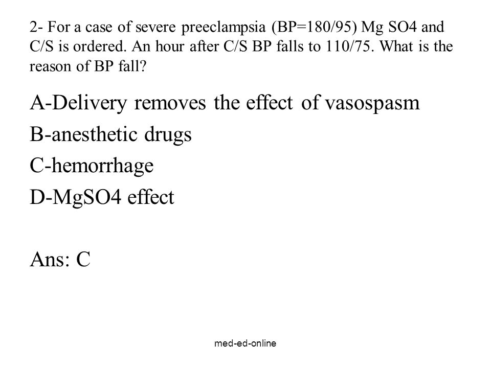 A-Delivery removes the effect of vasospasm B-anesthetic drugs
