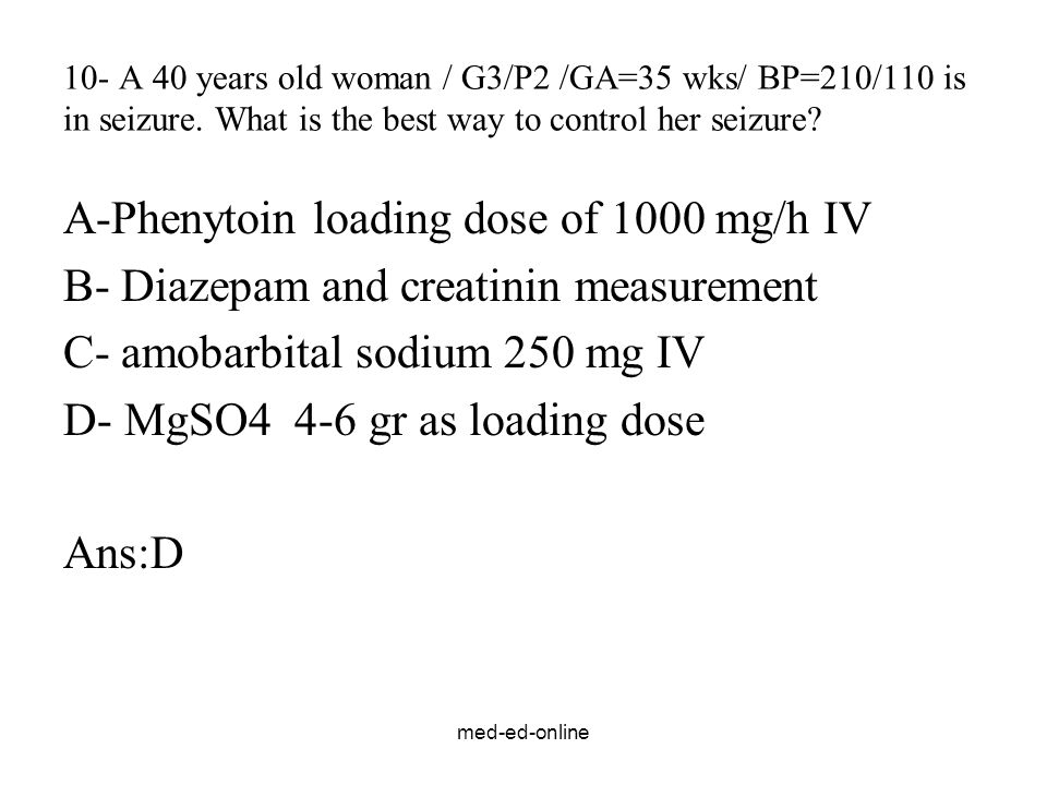 A-Phenytoin loading dose of 1000 mg/h IV