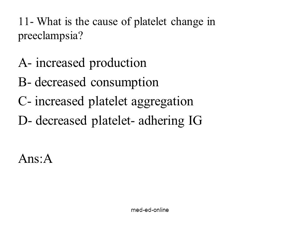 11- What is the cause of platelet change in preeclampsia