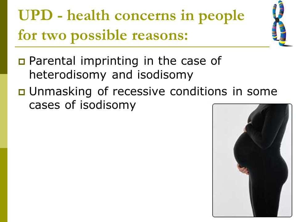 UPD - health concerns in people for two possible reasons: